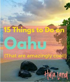 The best things to do on Oahu including Lanikai Beach, Haleiwa town, and Hanauma Bay.