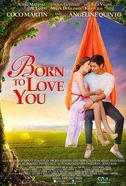 Watch Filipino Movies Free Born To Love You.