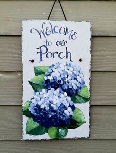 Painted Welcome Signs   Hand Painted Welcome Sign -Beautiful Blue Hydrangeas - Welcome to our ...