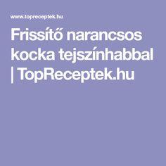 Frissítő narancsos kocka tejszínhabbal | TopReceptek.hu