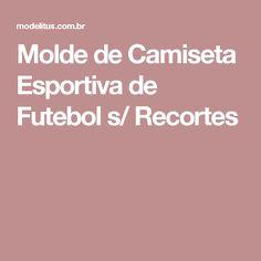 Molde de Camiseta Esportiva de Futebol s/ Recortes