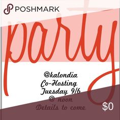 🎉🎉Hosting My First Party🎉🎉 So excited to be co-hosting my first posh party on Tuesday, September 6th @ Noon! 🍾🍾🍾🍾 Theme to be announced soon. I'll be picking items closer to the date of the party, so please hold off on tagging me! ❌⭕️❌⭕️ Accessories