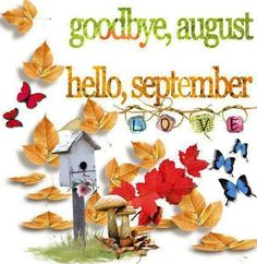 Goodbye August Hello September quotes quote months september hello september…