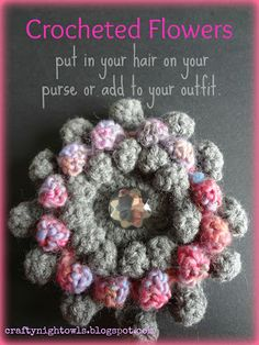 Crafty Night Owls: Crocheted Flowers Carrie Style