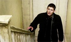 You literally kill monsters for a living Dean, and that is just a dirty banister.