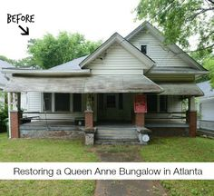 Restoring a Queen Anne Bungalow Atlanta BEFORE PHOTO   - I so want to do this to a house in Atlanta!
