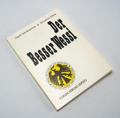 """DDR Museum - Museum: Objektdatenbank - """"Der Besserwessi"""" Copyright: DDR Museum, Berlin. Eine kommerzielle Nutzung des Bildes ist nicht erlaubt, but feel free to repin it!"""