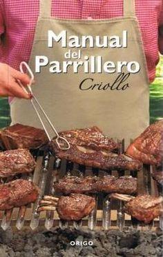 Libros de comida a la parrilla o Asados para regalar: Manual del parrillero criollo – Editorial Origo