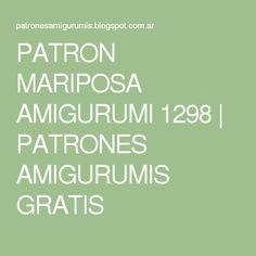 PATRON MARIPOSA AMIGURUMI 1298   PATRONES AMIGURUMIS GRATIS
