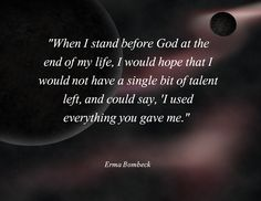 Image result for when I stand before God, I want to be able to look at hm and say I used all that you gave me