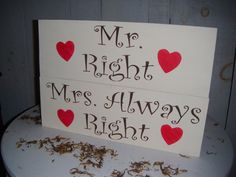 """Wedding Signs, Anniversary Gift, - """" Mr. Right & Mrs. Always Right """" - bridal shower , photo prop, anniversary gift, Mom and Dad $42.99 #etsy #handmadebot"""