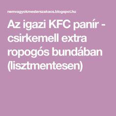 Az igazi KFC panír - csirkemell extra ropogós bundában (lisztmentesen)