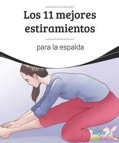Los 11 mejores #estiramientos para la #espalda Los estiramientos para la espalda nos pueden servir tanto para aliviar como para prevenir #contracturas y #dolores. Siempre deberemos adecuarlos a nuestras posibilidades y no forzar en exceso #HábitosSaludables