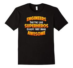 Mens Engineers They're Like Superheros Except Way More Aw... https://www.amazon.com/dp/B074552VPB/ref=cm_sw_r_pi_dp_x_Z6NCzbR24XV4K