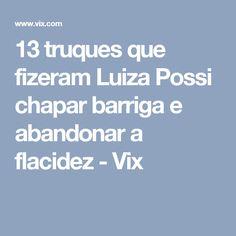 13 truques que fizeram Luiza Possi chapar barriga e abandonar a flacidez - Vix