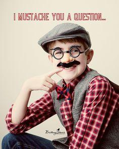 I MUSTACH YOU A QUESTION. Fun idea for a Valentine kid shot!