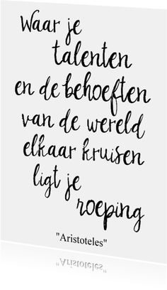 Witte kaart met zwarte quote. My Life Quotes, Work Quotes, Sad Quotes, Best Quotes, Inspirational Quotes, Confirmation Quotes, Dutch Quotes, Gentleness, Creativity Quotes