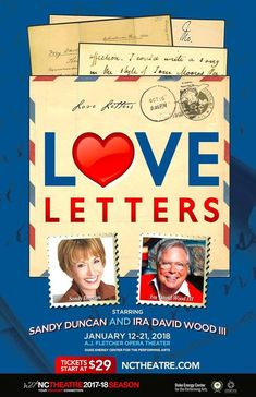 http://triangleartsandentertainment.org/wp-content/uploads/2018/01/LoveLettersPOSTER2-NCT2018.jpg - Sandy Duncan and David Wood Will Star in the NCT Production of Love Letters by A.R. Gurney -  On Jan. 12-14 and 16-21, North Carolina Theatre will ring in the New Year, in grand style, with a megawatt production of Buffalo, NY-born playwright A.R. Gurney's two-character 1988 New York Public Library, 1989 Off-Broadway, and 1989 Broadway play, Love Letters, starring 71-year