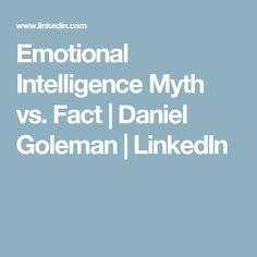 Emotional Intelligence Myth vs. Fact | Daniel Goleman | LinkedIn