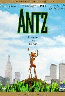 I own Antz (1998).  But only on VHS.  I'd like a newer copy eventually. Also I hate Woody Allen, but love this movie cause I grew up with it!