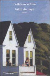 """HappyMummy: Il venerdì del libro - """"Tutto da capo"""" di Cathleen Schine"""