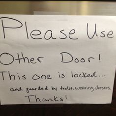 our front door sign Online Jokes, Front Door Signs, Office Humor, Pranks, Laugh Out Loud, Troll, Laughing, Thats Not My, Thankful