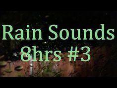 """▶ 8hrs of """"Rain Sounds"""" #3 """"Real Video"""" all Natural Sound - YouTube"""