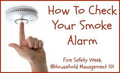 How to check a smoke alarm, plus smoke detector basics - part of Fire Safety Week on Household Management 101.