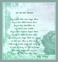 Inger Hagerup Jeg er det diktet Poems, Lyrics, Quotes, Music Lyrics, Quotations, Poetry, Verses, Qoutes, Quote