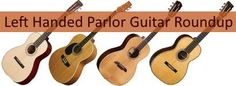 Their aren't a lot of Parlor Guitar options for left handed guitarists, but this roundup does provide some great options for lefties!