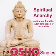 Spiritual Anarchy: Buddha: The Greatest Anarchist in Human History Osho Books, Anarchy, Buddha, Spirituality, History, Earth, Amazon, Historia, Amazons