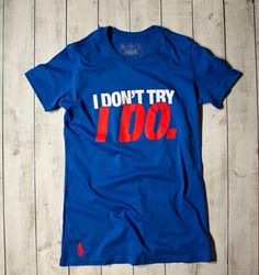 I Don't Try, I Do Tee - Blue - Gymdoll - Fitness Fashion and Motivational Workout Clothes for Women