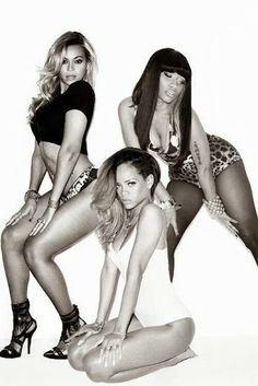 Beyonce, Niki Minaj and Rihanna