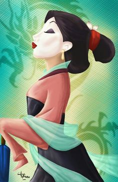 Mulan. Proves that you can be beautiful and be the hero of China.  DAY 3