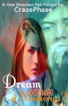 Dream or just a memory...? (A One Direction fanfic) - Chapter 11 - CrazePhase
