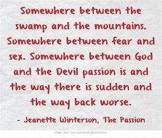 ― Jeanette Winterson, The Passion Jeanette Winterson, The Way Back, Author Quotes, Meaningful Words, Be Yourself Quotes, Real Talk, Beautiful Words, Sentences, Emo