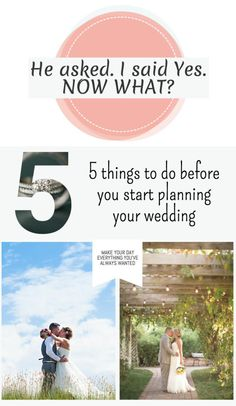 5 things to do before you start planning your wedding!  He asked. I said yes! Now what? What's the first thing to do after we get engaged?