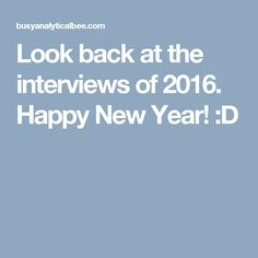 Look back at the interviews of 2016. Happy New Year! :D