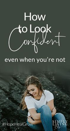 How to Look Confident, Even When You're Not Simply Living is part of Self confidence tips - How to Look Confident, Even When You're Not Simply Living Building Self Confidence, Self Confidence Tips, Building Self Esteem, How To Gain Confidence, Self Development, Personal Development, Character Development, How To Look Confident, Confident Woman