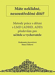 Máte neklidné, nesoustředěné dítě? Metody práce s dětmi s LMD (ADHD,ADD)... Add Adhd, School Psychology, Crafts For Kids To Make, Aspergers, Special Needs, Praha, Preschool, Classroom, Dyslexia