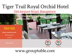 tiger trail royal orchid hotel bangalore from grouptable