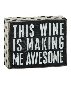 Look what I found on #zulily! 'Wine Awesome' Box Sign by Primitives by Kathy #zulilyfinds