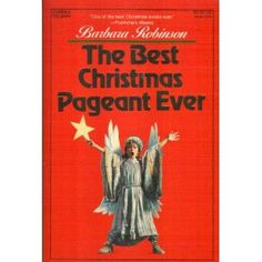 The Best Christmas Pageant Ever by Barbara Robinson -- The six mean Herdman kids lie, steal, smoke cigars (even the girls) and then become involved in the community Christmas pageant.