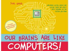Our Brains Are Like Computers by Joel Shaul - I have GOT to get this!  It looks fabulous for social skills!