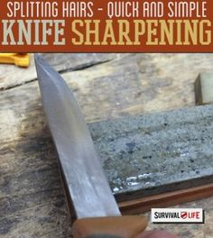 Quick and Simple Knife Sharpening Tips | Survival Knife Reviews & Tips for Prepper Supplies - Survival Life Blog: survivallife.com #survivallife #survivalgear #diy