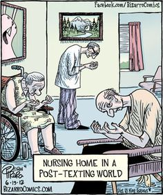 "nursing home in a post-texting world ""OMG"" By Dan Piraro - Kaiser Health News"
