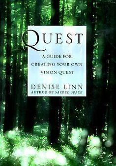 Quest : A Guide for Creating Your Own Vision Quest by Denise Linn, 1st Edition