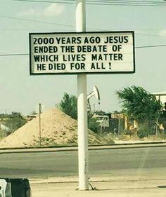 All Lives Matter: blog post on www.angelabeachsilverthorne.blogspot.com Jesus ended the debate.