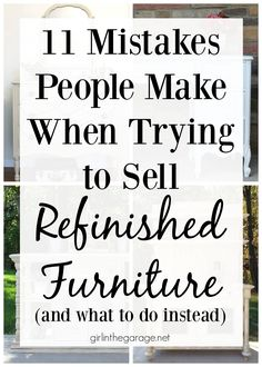 11 Mistakes People Make When Trying to Sell Refinished Furniture Girl in the Garage Furniture Makeover DIY Furniture garage girl Mistakes People Refinished Sell