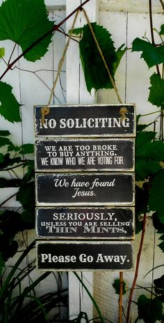 Hey, I found this really awesome Etsy listing at http://www.etsy.com/listing/124859006/no-soliciting-wooden-door-sign-12-x-18